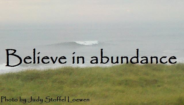Believe in abundance