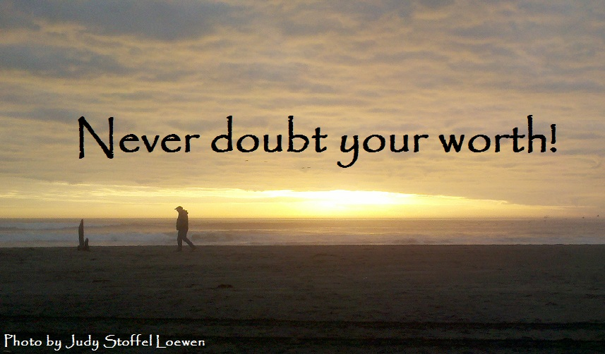 Never doubt your worth
