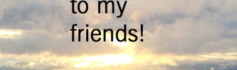 Thank you to my friends