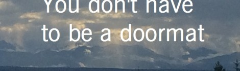 You don't have to be a doormat