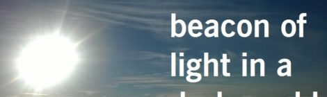 You are a beacon of light