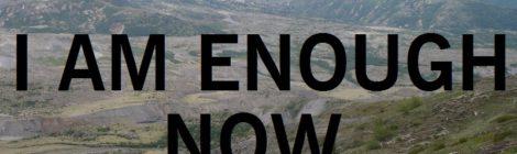 I am enough now