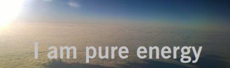 I am pure energy