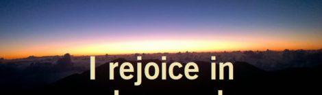 I rejoice in each new day