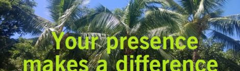 Your presence makes a difference