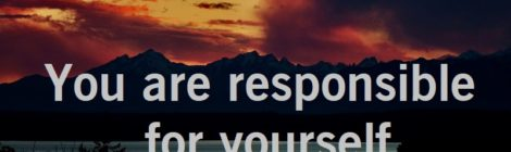 You are responsible for yourself