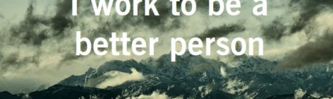 I work to be a better person