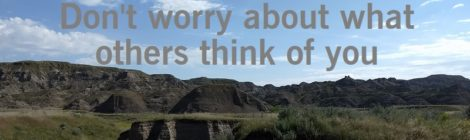Don't worry about what others think of you