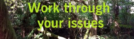 Work through your issues
