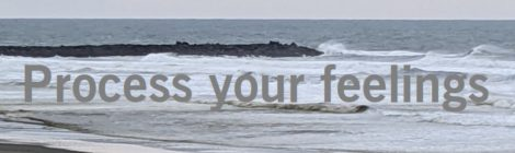 Process your feelings