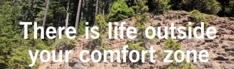 There is life outside your comfort zone