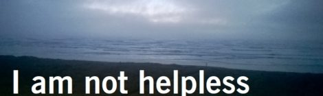 I am not helpless