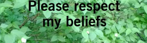 Please respect my beliefs