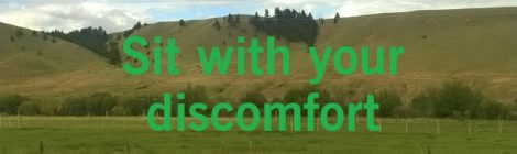 Sit with your discomfort